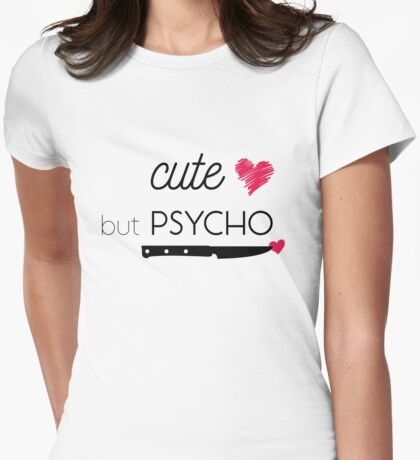 Hey girl, cute but psycho! Womens Fitted T-Shirt