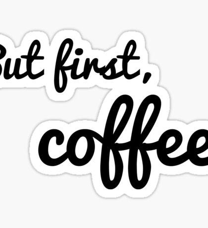 But first, coffee. Sticker