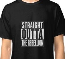Straight Outta The Rebellion Classic T-Shirt