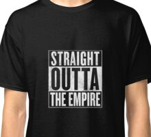 Straight Outta The Empire Classic T-Shirt