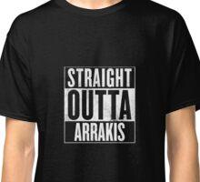 Straight Outta Arrakis Classic T-Shirt
