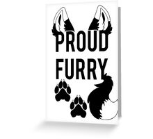 PROUD FURRY  -clear tips- Greeting Card
