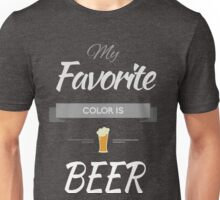 My favorite color is beer Unisex T-Shirt