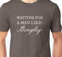 Waiting for a Man Like: Bingley (White Text) Unisex T-Shirt