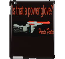 """Is That a Power Glove?"" iPad Case/Skin"