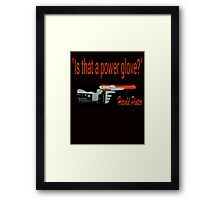 """Is That a Power Glove?"" Framed Print"