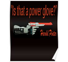 """Is That a Power Glove?"" Poster"