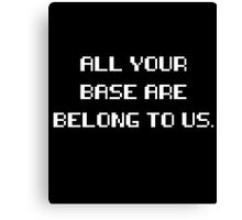 All Your Base Are Belong to Us Gamer Design Canvas Print