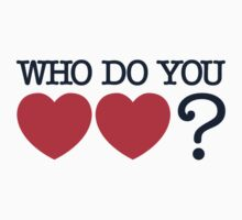 WHO Do You Love? (Sticker) by thom2maro