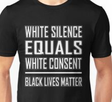 white silence equals white consent Unisex T-Shirt