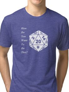 How do you want to do this? CTR Tri-blend T-Shirt
