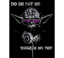 "Yoda - ""Do or not do, there is no try"" Photographic Print"