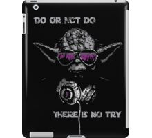 """Yoda - """"Do or not do, there is no try"""" iPad Case/Skin"""