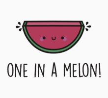 You're ONE in a MELON!  One Piece - Short Sleeve