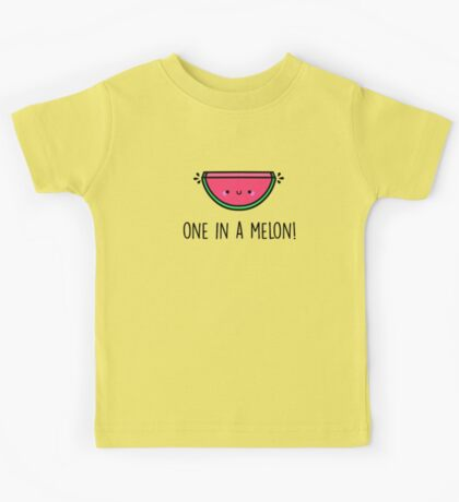 You're ONE in a MELON!  Kids Tee