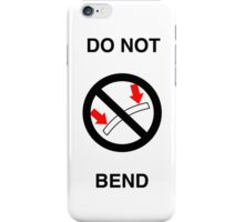 Do Not Bend iPhone Case/Skin