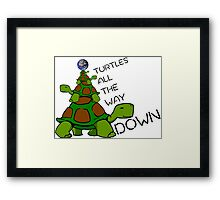 Turtles all the way down! Framed Print