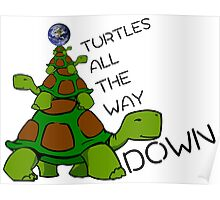Turtles all the way down! Poster