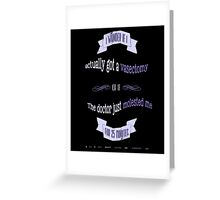 Funny - Did I Get A Vasectomy Or Was I Molested? Greeting Card