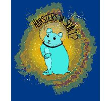 Hamsters in Space?  Photographic Print