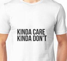 Kinda Care Kinda Don't Unisex T-Shirt