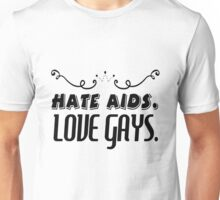 HATE AIDS LOVE GAYS T-SHIRT Unisex T-Shirt