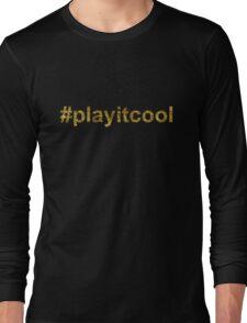 play it cool | Golden Long Sleeve T-Shirt