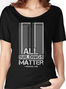 All Buildings Matter Women's Relaxed Fit T-Shirt