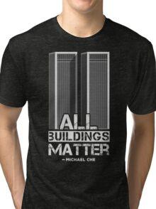 All Buildings Matter Tri-blend T-Shirt