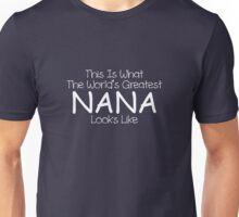 This Is What The World's Greatest Nana Look Like Unisex T-Shirt