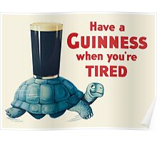 HAVE A GUINNESS WHEN YOU ARE TIRED Poster