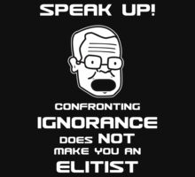 Speak Up -- Confronting Ignorance Does NOT Make You an Elitist by Samuel Sheats