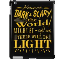However dark and scary the world might be right now, there will be light - James Gordon - Gotham iPad Case/Skin