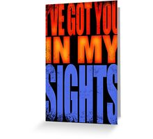 Soldier 76 - I've got you in my Sights Greeting Card