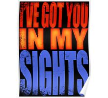 Soldier 76 - I've got you in my Sights Poster