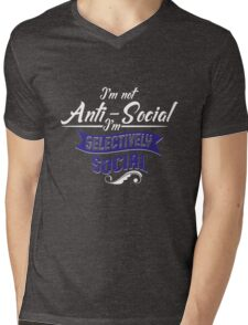 I'm Not Anti-Social, I'm Selectively Social Mens V-Neck T-Shirt
