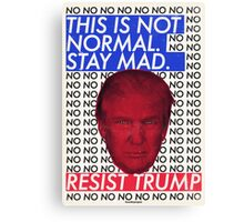 This is Not Normal. Stay Mad. Canvas Print