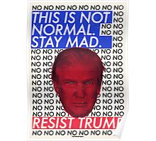 This is Not Normal. Stay Mad. Poster