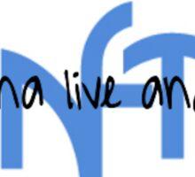 Gonna Live and Die N-F-T-Y Sticker