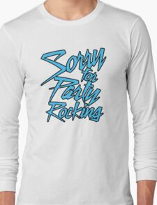 Sorry For Party Rocking Long Sleeve T-Shirt