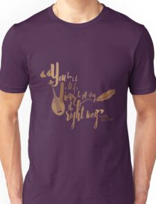 To tell a story the right way... Unisex T-Shirt