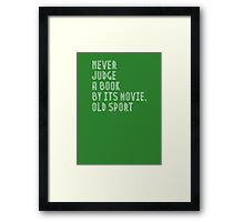 Never judge book by its movie, old sport Framed Print