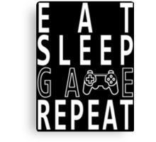 Eat Sleep Game Repeat. Canvas Print