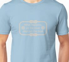 What Happens On The Boat Stays On The Boat Unisex T-Shirt