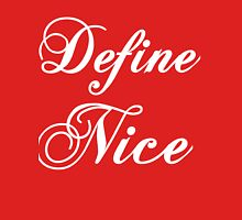 DEFINE NICE  Womens Fitted T-Shirt