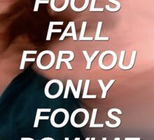 Only fools fall for you Troye {SAD LYRICS} Sticker