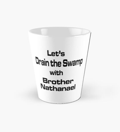 Let's Drain the Swamp with Brother Nathanael Tall Mug