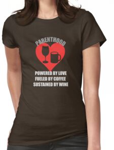 Love + Coffee + Wine = Parenthood Womens Fitted T-Shirt