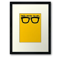 Talk Nerdy To Me Framed Print