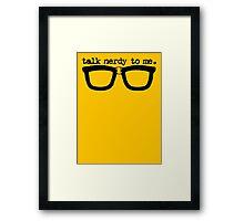 Talk Nerdy To Me Framed Print